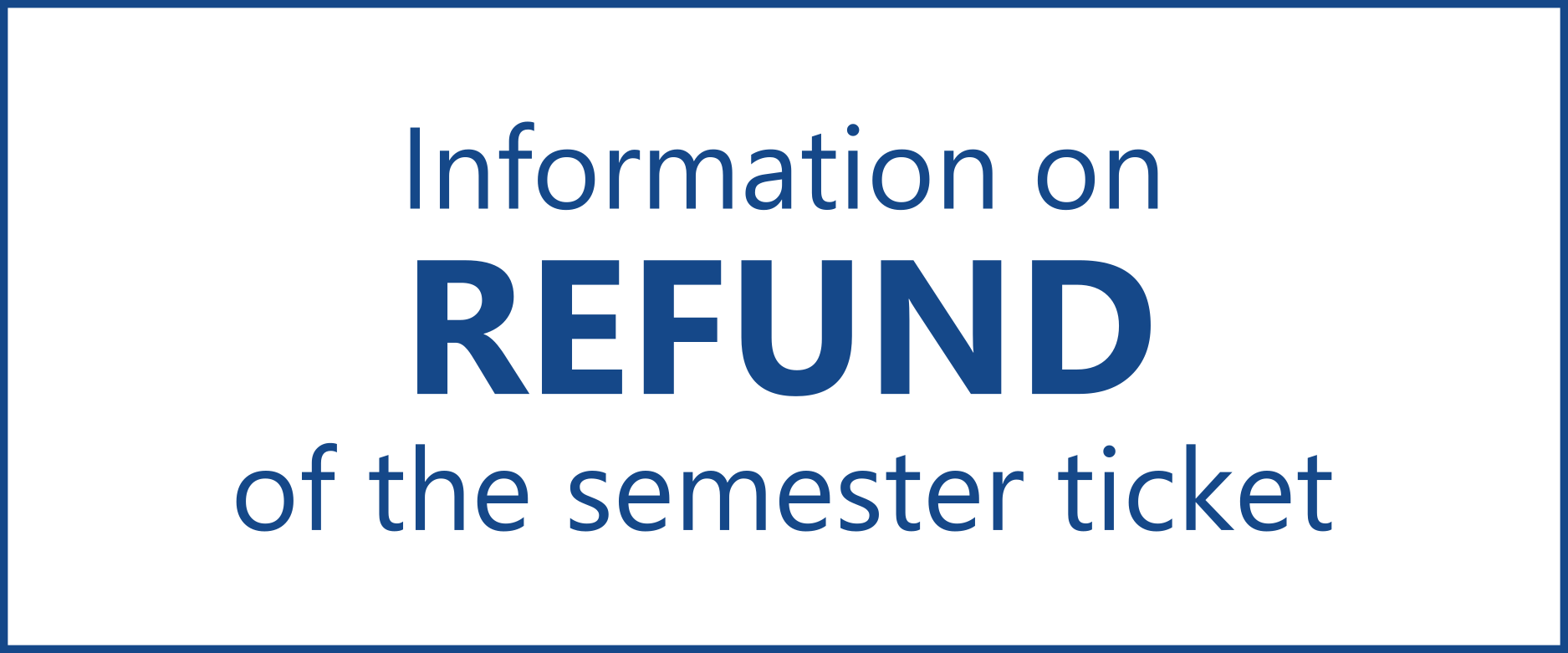 Information on refund of the semester ticket